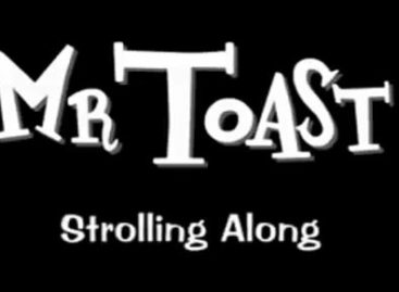 Entdeckt: Mr. Toast