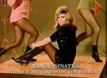 Nancy Sinatra – These Boots Are Made for Walkin
